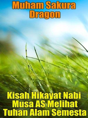 cover image of Kisah Hikayat Nabi Musa AS Melihat Tuhan Alam Semesta