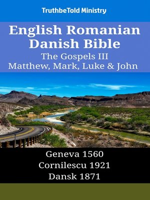 cover image of English Romanian Danish Bible--The Gospels III--Matthew, Mark, Luke & John