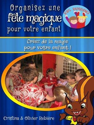 cover image of Organisez une fête magique pour votre enfant