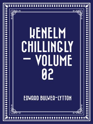 cover image of Kenelm Chillingly — Volume 02