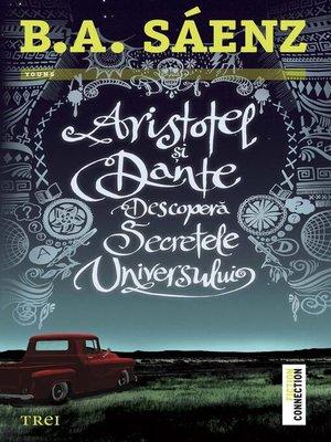 cover image of Aristotel și Dante descoperă secretele universului