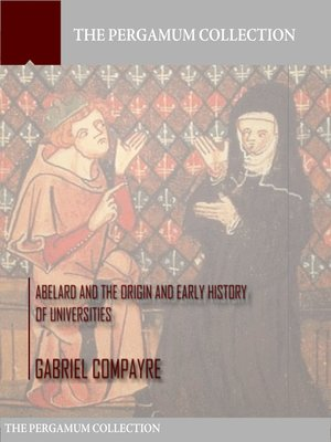 cover image of Abelard and the Origin and Early History of Universities