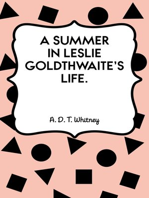 cover image of A Summer in Leslie Goldthwaite's Life.