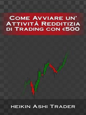 cover image of Come Diventare un Trader con soli € 500 a Disposizione?