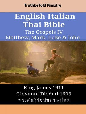 cover image of English Italian Thai Bible - The Gospels IV - Matthew, Mark, Luke & John
