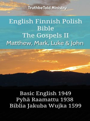 cover image of English Finnish Polish Bible--The Gospels II--Matthew, Mark, Luke & John