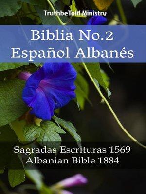 cover image of Biblia No.2 Español Albanés