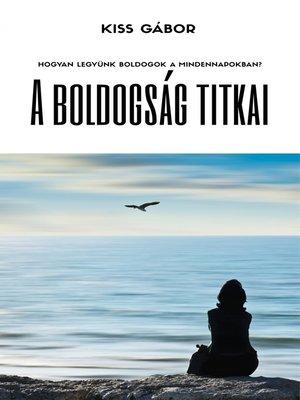 cover image of A boldogság titkai
