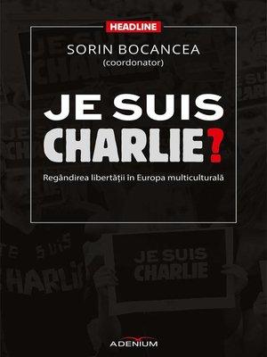 cover image of Je suis Charlie? Regândirea libertății în Europa multiculturală