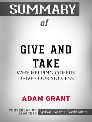 cover image of Summary of Give and Take: Why Helping Others Drives Our Success