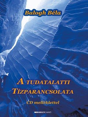 cover image of A tudatalatti tízparancsolata