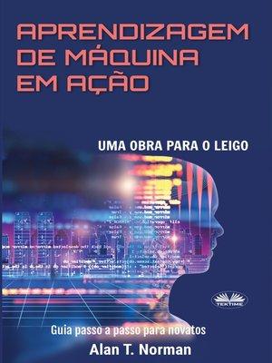 cover image of Aprendizagem De Máquina Em Ação
