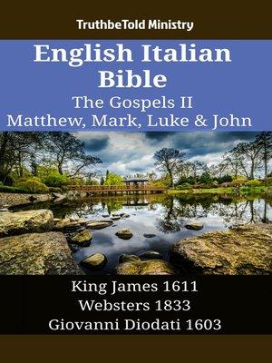 cover image of English Italian Bible--The Gospels II--Matthew, Mark, Luke & John