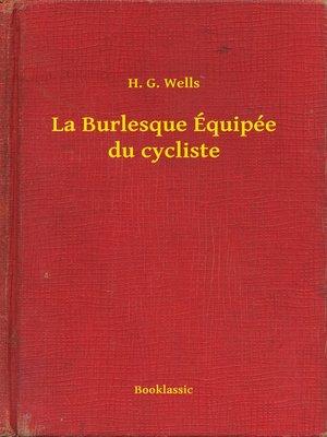 cover image of La Burlesque Équipée du cycliste