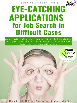 cover image of Eye-Catching Applications for Job Search in Difficult Cases