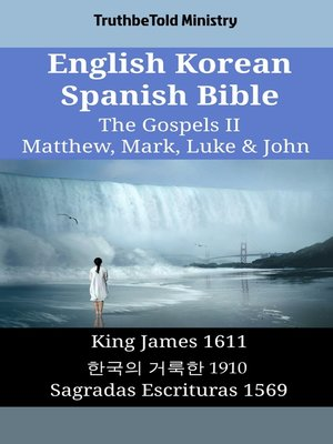 cover image of English Korean Spanish Bible--The Gospels II--Matthew, Mark, Luke & John