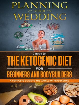 cover image of Planning Your Wedding--The Ketogenic Diet For Beginners and Bodybuilders