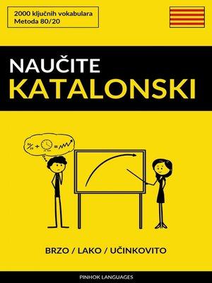 cover image of Naučite Katalonski--Brzo / Lako / Učinkovito