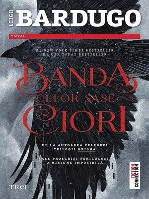 cover image of Banda celor Șase ciori. Primul volum al seriei
