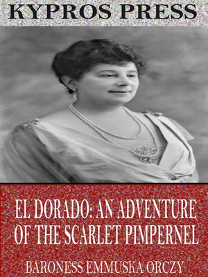 cover image of El Dorado: An Adventure of the Scarlet Pimpernel