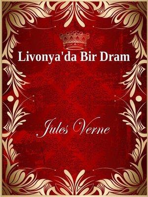 cover image of Livonya'da Bir Dram