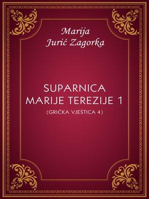 cover image of Suparnica Marije Terezije 1