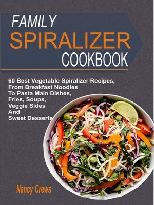 cover image of Family Spiralizer Cookbook