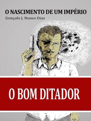 cover image of O Bom Ditador I