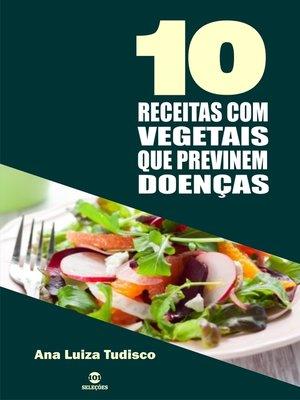 cover image of 10 Receitas com vegetais que previnem doenças
