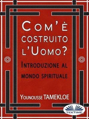 cover image of Com'È Costruito L'Uomo?