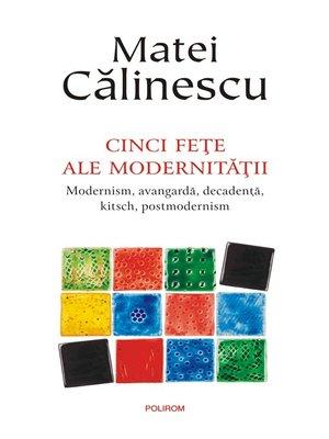 cover image of Cinci feţe ale modernităţii