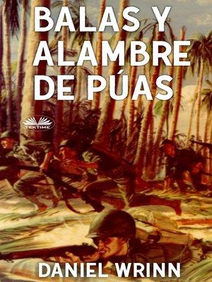 cover image of Balas Y Alambre De Púas