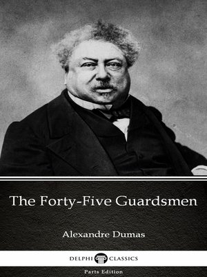 cover image of The Forty-Five Guardsmen by Alexandre Dumas (Illustrated)