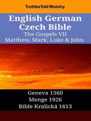 cover image of English German Czech Bible--The Gospels VII--Matthew, Mark, Luke & John