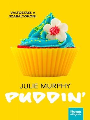 cover image of Puddin'--Változtass a szabályokon!