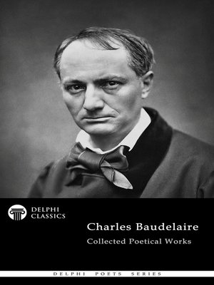 cover image of Delphi Collected Poetical Works of Charles Baudelaire (Illustrated)