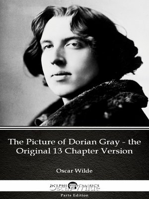 cover image of The Picture of Dorian Gray - the Original 13 Chapter Version by Oscar Wilde