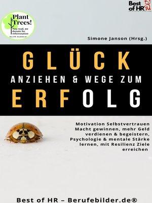 cover image of Glück anziehen & Wege zum Erfolg