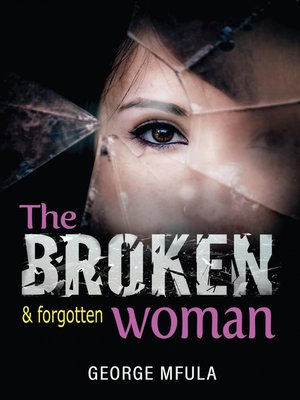 cover image of The Broken & Forgotten Woman
