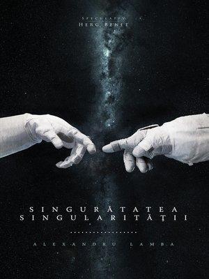 cover image of Singurătatea singularității
