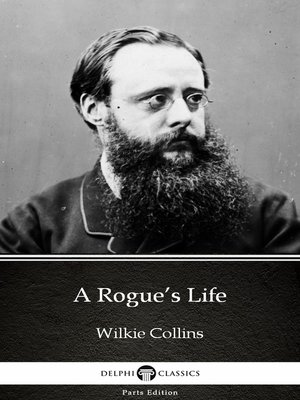 cover image of A Rogue's Life by Wilkie Collins - Delphi Classics