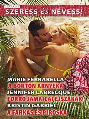 cover image of Szeress és Nevess! 62.--A börtön árnyéka; Forró jamaicai éjszakák; a farkas és Piroska