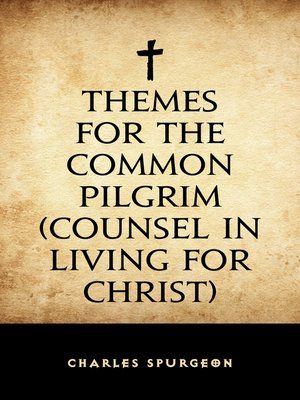 cover image of Themes for the Common Pilgrim (Counsel in Living for Christ)
