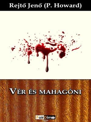 cover image of Vér és mahagóni