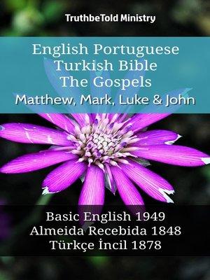 cover image of English Portuguese Turkish Bible - The Gospels - Matthew, Mark, Luke & John