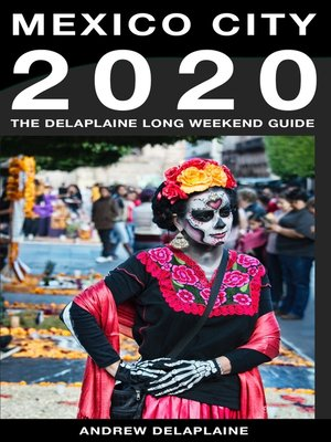 cover image of Mexico City--The Delaplaine 2020 Long Weekend Guide (Long Weekend Guides)