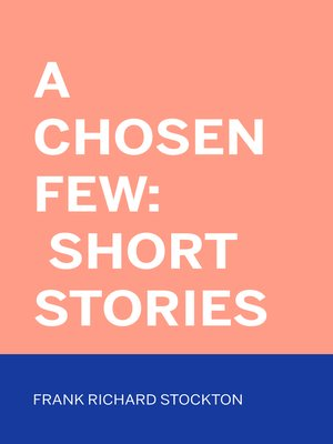 cover image of A Chosen Few: Short Stories