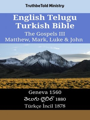 cover image of English Telugu Turkish Bible--The Gospels III--Matthew, Mark, Luke & John