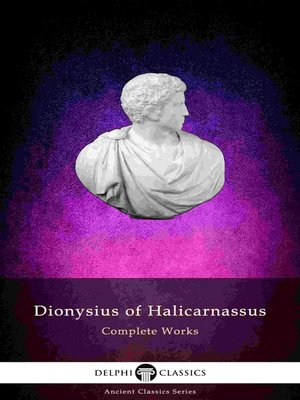 cover image of Delphi Complete Works of Dionysius of Halicarnassus (Illustrated)
