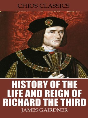 cover image of History of the Life and Reign of Richard the Third